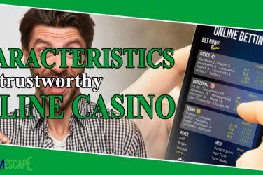 characteristics of a trustworthy online casino